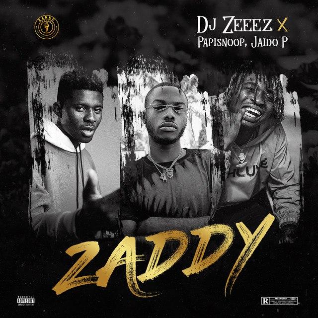 DJ Zeeez Ft Jadio P Papisnoop – Zaddy