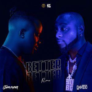 Jamopyper Ft. Davido – Better Better Remix Mp3 Download